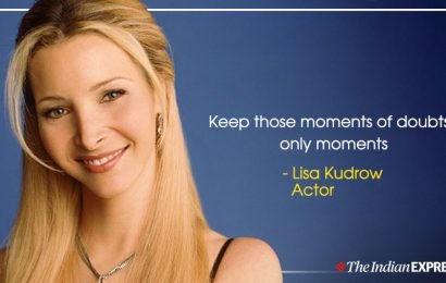 Keep those moments doubts only moments: Lisa Kudrow