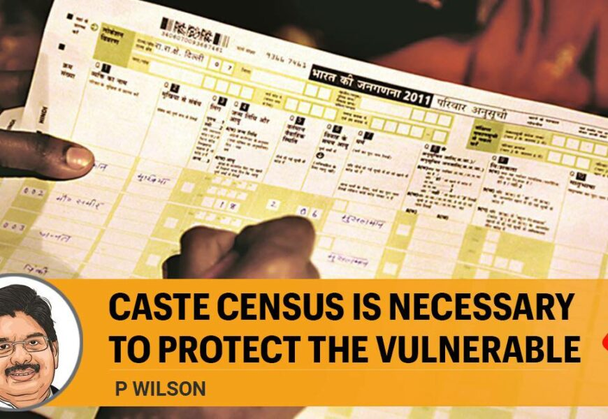 Caste census is necessary to protect the vulnerable